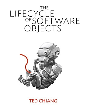 Ted Chiang Lifecycle of Software Objects
