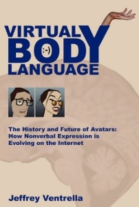 Virtual Body Language Jeffrey Ventrella