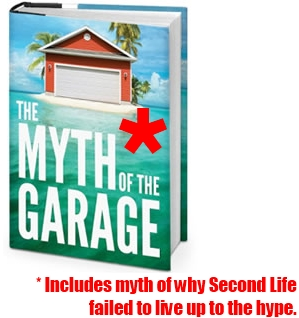 Myth of the Garage Second Life