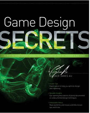 Game Design Secrets Wagner James Au