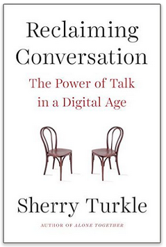 Sherry Turkle Virtual Worlds Reclaiming Conversation